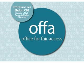 Professor Les Ebdon CBE Director of Fair Access to Higher Education