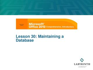 Lesson 30: Maintaining a Database