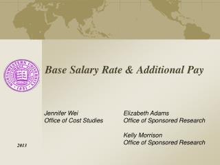 Base Salary Rate & Additional Pay