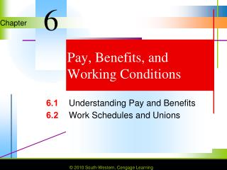 Pay, Benefits, and  Working Conditions