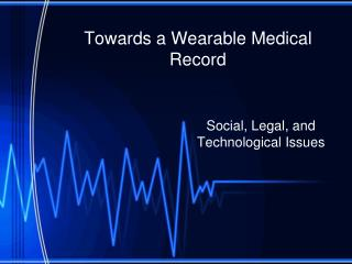 Towards a Wearable Medical Record