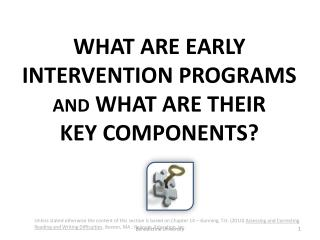 What are  early  intervention programs  and  what are their                          key components?