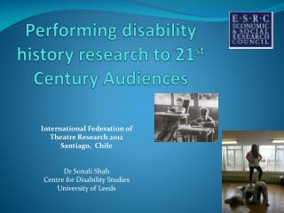 Performing disability history research to 21 st  Century Audiences