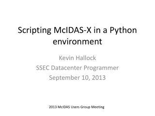 Scripting  McIDAS -X in a Python  environment