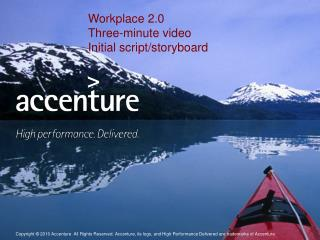 Workplace 2.0 Three-minute video Initial script/storyboard