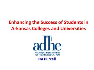 Enhancing the Success of Students in Arkansas Colleges and Universities