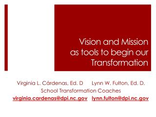 Vision and Mission  as tools to begin our Transformation