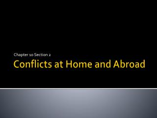 Conflicts at Home and Abroad