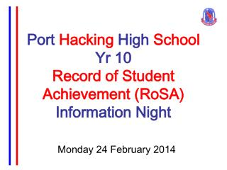Port  Hacking  High  School Yr  10 Record of Student Achievement ( RoSA ) Information Night