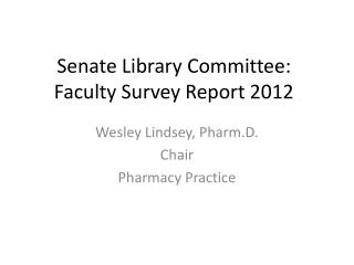 Senate Library Committee:  Faculty Survey Report 2012