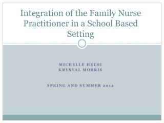 Integration of the Family Nurse Practitioner in a School Based Setting