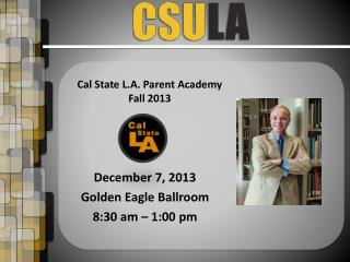 Cal State L.A. Parent Academy Fall  2013