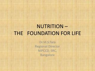 NUTRITION –  THE   FOUNDATION FOR LIFE