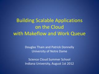 Building Scalable Applications on the Cloud with  Makeflow  and Work Queue