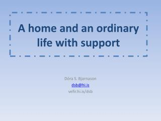 A home and an ordinary life with support