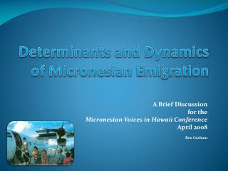 Determinants and Dynamics of Micronesian Emigration