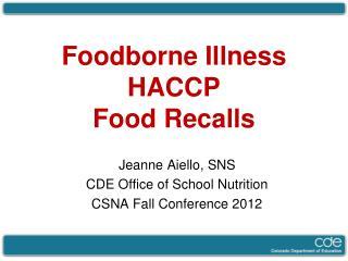 Foodborne Illness HACCP Food Recalls