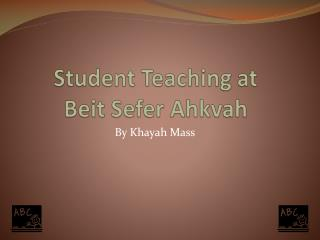 Student Teaching at  Beit Sefer Ahkvah