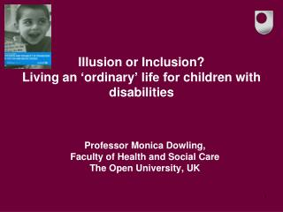 Illusion or Inclusion? Living an  ' ordinary ' life for  children with disabilities