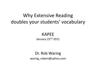 Why Extensive Reading  d oubles your students� vocabulary KAPEE January 22 nd  2011
