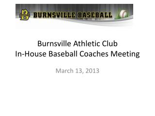 Burnsville Athletic Club In-House Baseball Coaches Meeting