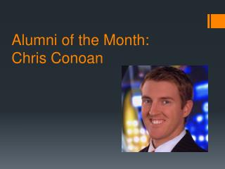 Alumni of the Month: Chris  Conoan