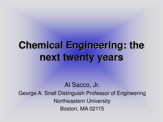 chemical engineering: the next twenty years
