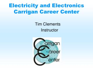 Electricity and Electronics Carrigan  Career Center