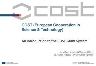 COST (European Cooperation in Science & Technology) An  Introduction to the COST Grant System
