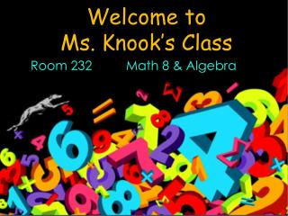 Welcome to  Ms.  Knook�s  Class