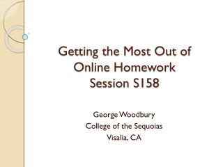 Getting the Most Out of  Online Homework Session S158
