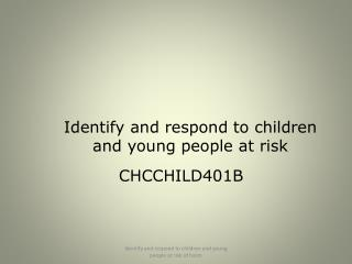 Identify and respond to children and young people at risk