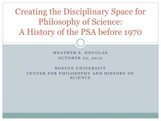 Creating the Disciplinary Space for Philosophy of Science:   A History of the PSA before 1970
