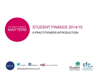 STUDENT FINANCE 2014/15 A PRACTITIONERS INTRODUCTION