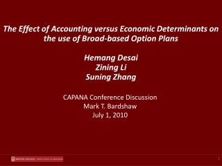 The Effect of Accounting versus Economic Determinants on the use of Broad-based Option Plans Hemang  Desai Zining Li Su