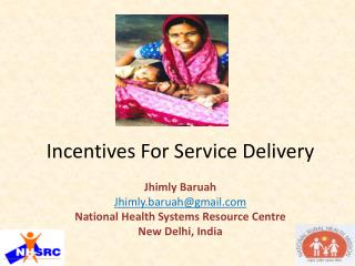 Incentives For Service Delivery