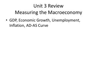 Unit 3 Review Measuring the  Macroeconomy
