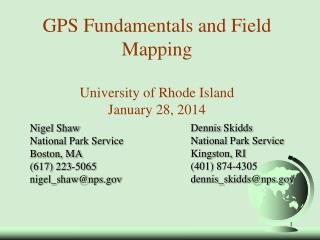 GPS Fundamentals and Field Mapping University of Rhode Island January  28, 2014