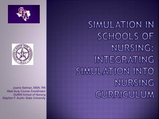 Simulation in Schools of Nursing: Integrating Simulation Into Nursing curriculum