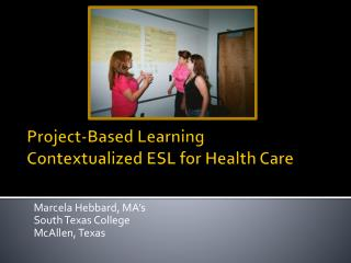 Project-Based Learning Contextualized ESL for  Health Care