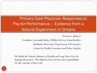 Primary Care Physician Responses to  Pay-for-Performance – Evidence from a  Natural Experiment in Ontario