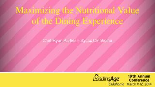 Maximizing the Nutritional Value of the Dining Experience