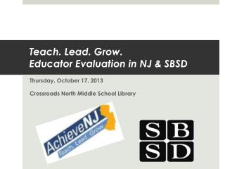 Teach. Lead. Grow. Educator Evaluation in NJ & SBSD