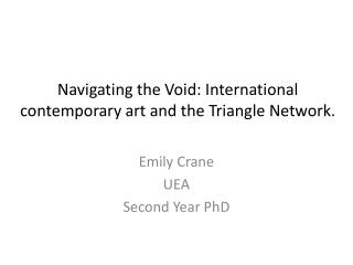 Navigating the Void: International  contemporary art  and the Triangle Network.