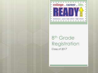 8 th  Grade Registration
