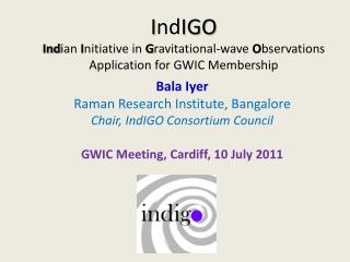 I nd IGO Ind ian  I nitiative in  G ravitational-wave  O bservations Application for GWIC Membership