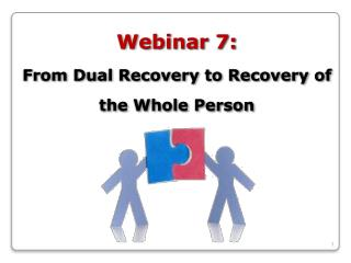 Webinar 7: From Dual Recovery to Recovery of the Whole Person