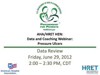 AHA/HRET HEN: Data and Coaching Webinar: Pressure Ulcers