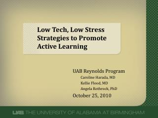 Low Tech, Low Stress Strategies to Promote Active Learning