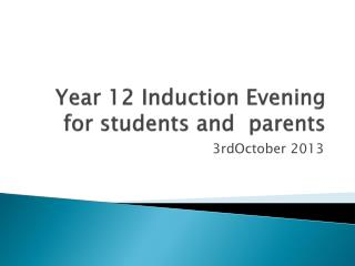 Year 12 Induction Evening for students and  parents